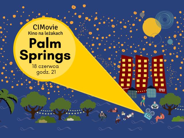 https://cimchorzow.pl/wp-content/uploads/2021/06/cimovie-palm-springs-640x480.png